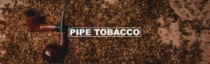 Pipes Tobacco